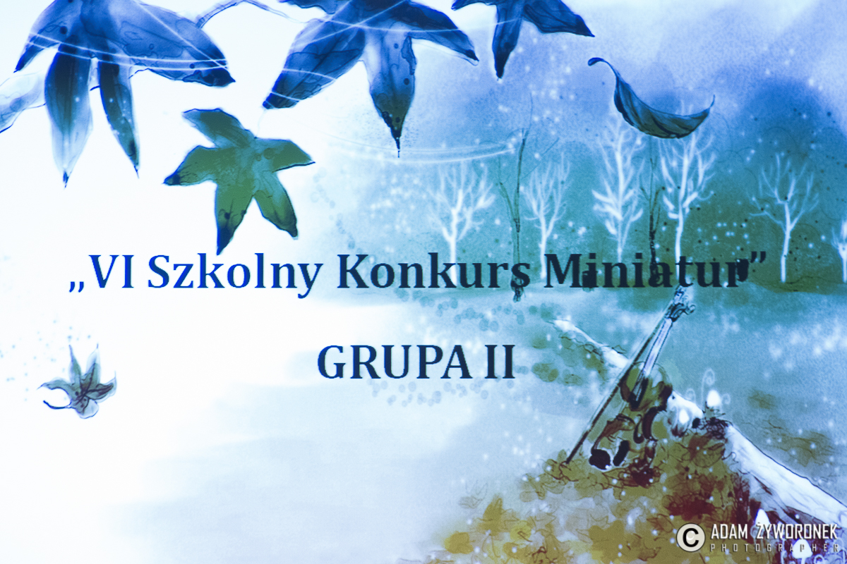 VI Szkolny Konkurs Miniatur sekcji instrumentów smyczkowych i gitary.
